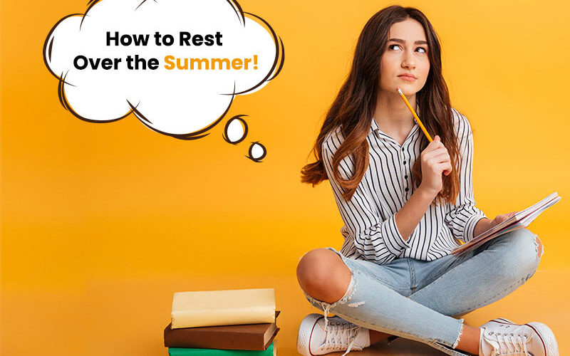 How to Rest Over the Summer