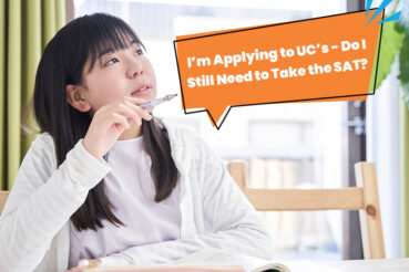 I'm Applying to UC's – Do I Still Need to Take the SAT?