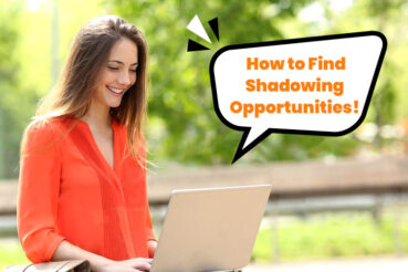 How to Find Shadowing Opportunities